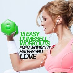 15 Easy Dumbbell Workouts Even Workout Haters Will Love #dumbbellworkouts #fitness #strengthtraining