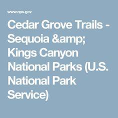 Cedar Grove Trails - Sequoia & Kings Canyon National Parks (U.S. National Park Service)