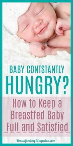Does it seem like you're always breastfeeding because your baby just isn't satisfied? Here are tips to keep baby full and happy. How to Keep a Breastfed Baby Full and Satisfied The Abso Be My Baby, First Baby, Baby Sleep, Sick Baby, Constantly Hungry, Lamaze Classes, Baby Kicking, Baby Supplies, Breastfeeding