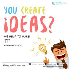 You create ideas? We help to make IT better for you.  Request a free quote! (+63) 654-0001 info@weboutsourcing-gateway.com  #WogDayWednesday