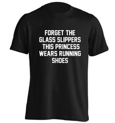 New to FloxCreative on Etsy: Forget the glass slippers this princess wears running shoes Tshirt funny joke gym workout tumblr instagram marathon trainer fitness 135 (12.95 GBP)
