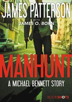 Buy Manhunt: A Michael Bennett Story by James O. Born, James Patterson and Read this Book on Kobo's Free Apps. Discover Kobo's Vast Collection of Ebooks and Audiobooks Today - Over 4 Million Titles! I Love Books, Used Books, Books To Read, My Books, James Patterson, Malboro, Michael Bennett, Reading Online, Novels