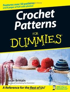 Crochet Patterns For Dummies by Susan Brittain http://www.amazon.com/dp/0470045558/ref=cm_sw_r_pi_dp_CVtpvb04BVRGE
