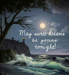 May Your Dreams Be Sweet Tonight quotes quote night goodnight good night goodnight quotes good nite goodnight quote