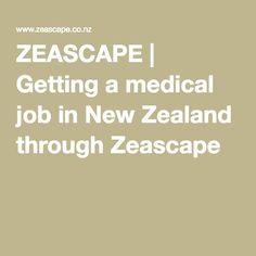 ZEASCAPE | Getting a medical job in New Zealand through Zeascape