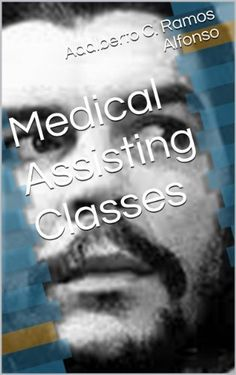 Medical Assisting Classes (English Edition) de Adalberto C. Ramos Alfonso, http://www.amazon.es/dp/B00AWF12JQ/ref=cm_sw_r_pi_dp_x_akd3ybDWYHQ0H
