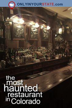 Travel | Colorado | Haunted Restaurants | Haunted Places | Haunted Colorado | Real Haunted Places | Haunted US | Creepy | Scary | Spooky | Ghost Stories