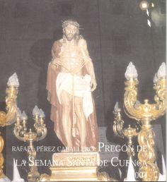 Semana Santa 2004 Texto del pregón de la Semana Santa de Cuenca 2004 pronunciado por Rafael Pérez Caballero #SemanaSanta #Cuenca