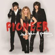 The Band Perry. Pioneer