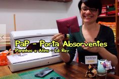 PaP - Porta Absorventes - Paninhos e Afins - Lê Rey