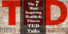 The 7 Most Inspiring Health and Fitness TED Talks. Nefitco.com recommended.