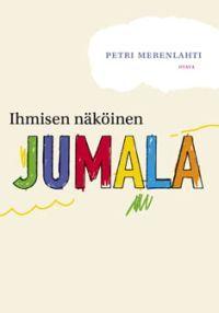 http://www.adlibris.com/fi/product.aspx?isbn=9511216619 | Nimeke: Ihmisen näköinen Jumala - Tekijä: Petri #Merenlahti - ISBN: 9511216619 - Hinta: 15,70 €