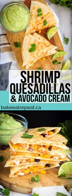 Shrimp quesadillas filled with corn, black beans and cheese, and an avocado cilantro lime cream dipping sauce. Quick and easy and everyone loves them!