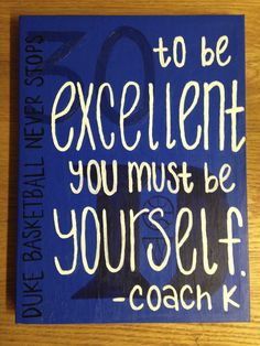 """Duke basketball canvas art with a Coach K quote ~~~ """"To be excellent, you must be yourself"""" and #30 for Seth Curry"""