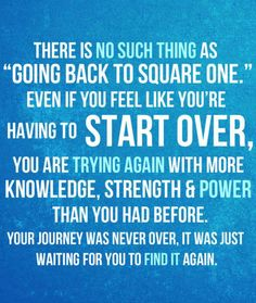 No such thing as going back to square one