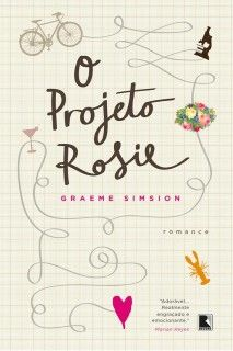 O Projeto Rosie – The Rosie Project - Graeme Simsion