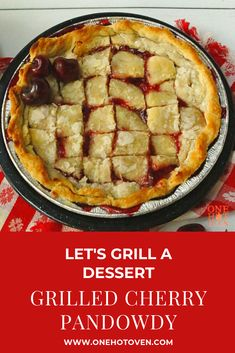 Try this Grilled Cherry Pandowdy the next time you BBQ and you will see how easy it is to make this classic. Ruby red cherries are covered in a buttery flaky pie crust that cooks to a golden brown. Recipes Using Fruit, Pie Recipes, Dessert Recipes, Grilled Recipes, Great Desserts, Delicious Desserts, Yummy Food, Delicious Dishes, Side Dishes For Bbq