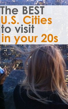 The Best US Cities to Visit in your 20s