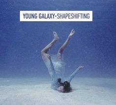 Young Galaxy - Shapeshifting