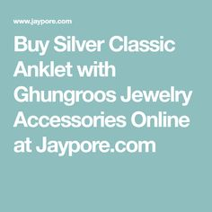 Buy Silver Classic Anklet with Ghungroos Jewelry Accessories Online at Jaypore.com Accessories Online, Jewelry Accessories, Mehendi, Anklet, Classic, Silver, Stuff To Buy, Air Cast, Derby