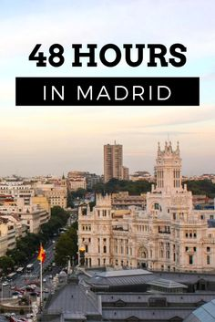 Spain Travel Inspiration - 48 Hours in Madrid - Sights, Eats and Bars - Adelante