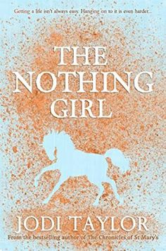 [Free eBook] The Nothing Girl (Frogmorton Farm Series) Author Jodi Taylor, Love Book, Book 1, This Book, Got Books, Books To Read, Jodi Taylor, Michael Chabon, Laughing And Crying, What To Read