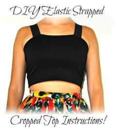 This week I decided I needed a black bandeau style cropped top...but then I quickly realized that I wanted to be able to wear a bra with str...