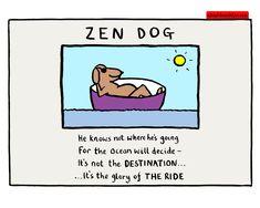 Zen Dog by Edward Monkton Animal Quotes, Dog Quotes, Best Quotes, Inspiring Quotes, Favorite Quotes, Life Quotes, Edward Monkton, Full Moon In Sagittarius, Solo Taxonomy