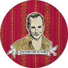 """Tricks are what a whore does for money."" Gob Bluth"