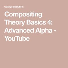 Part Four of this series looking into the basics of compositing theory, this time exploring premultiplication in more detail, and looking at the blending ope. Theory, Make It Yourself, Youtube, Youtubers, Youtube Movies