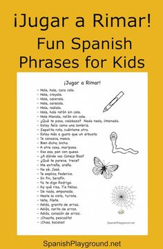 Fun Spanish rhymes for kids. These rhyming Spanish phrases frequently used by children in Spanish-speaking countries help kids master pronunciation and relate letters and sounds. Includes a printable list of rhyming phrases for kids learning Spanish. #Spanishlearning #Spanishforkids  http://spanishplayground.net/spanish-rhymes-fun-phrases-kids/