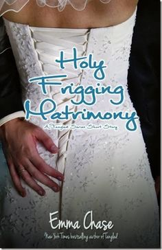 Review: Holy Frigging Matrimony – A Tangled Series Short Story (Tangled #1.5) by Emma Chase