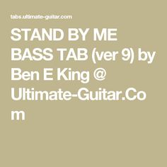 STAND BY ME BASS TAB (ver 9) by Ben E King @ Ultimate-Guitar.Com