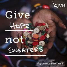 For the holidays, give something greater. #givemoreselfless kiva.org/gifts