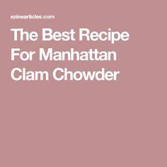 The Best Recipe For Manhattan Clam Chowder