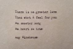 Amy Winehouse (There is) No Greater Love lyrics hand typed on antique typewriter Love Songs Lyrics, Lyric Quotes, Music Lyrics, Me Quotes, Tattoo Quotes, Amy Winehouse Lyrics, Amy Winehouse Quotes, Alive Lyrics, Beautiful Words