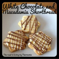 White Chocolate and Macadamia Shortbread - The Road to Loving My Thermo Mixer British Biscuit Recipes, British Biscuits, Sweets Recipes, Cookie Recipes, Desserts, Stamp Cookies Recipe, Jam Drop Biscuits, White Chocolate Macadamia, Shortbread Recipes