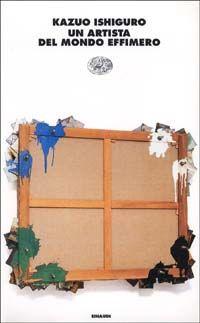 Un artista del mondo effimero di Kazuo Ishiguro