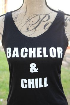 The Bachelor Show, Bachelor & Chill, Homemade by LJCustomDesigns1 on Etsy