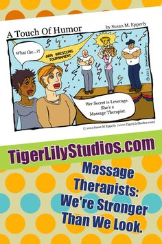 "http://www.TigerLilyStudios.com Check out ""A Touch of Humor"" by Susan M. Epperly, the #massage themed #comic featured in ABMP's ""Massage & #Bodywork"" Magazine! Find merchandise featuring the #comics at: http://www.zazzle.com/TigerLilyStudios?rf=238891780775066757 and at http://www.cafepress.com/TigerLilyStudios?aid=110217330"