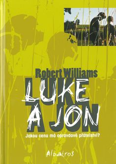 The Czech edition of Luke and Jon by Robert Williams, published by Albatros.