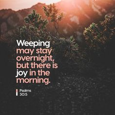 For his anger endureth but a moment; in his favour is life: weeping may endure for a night, but joy cometh in the morning. Psalms KJV Thank Lord for your joy! Have a blessed day, God loves you Psalm 4, The Psalms, Hope For The Day, Verse Of The Day, Strength In The Lord, Strength Bible, Joy In The Morning, Weeping May Endure, What Is True Love