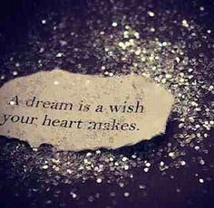 """""""A dream is a wish, your heart makes. When your fast asleep, in your dreams you will find your heartaches. Whatever u wish for you keep"""" ~Cinderella .and a prayer is a wish your soul makes. Cute Quotes, Great Quotes, Quotes To Live By, Inspirational Quotes, Motivational, Wish Quotes, Inspirierender Text, Never Stop Dreaming, Dreaming Of You"""