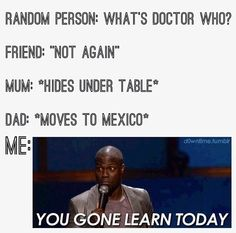 My life! It  seems NO ONE knows about Doctor Who!