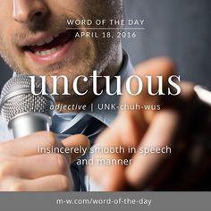 #WordOfTheDay: unctuous. More