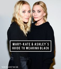 Mary-Kate & Ashley Olsen's Style Guide to Wearing All Black #fashion