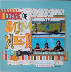 boys of summer - Scrapbook.com  The fun summer layout was created with paper from Echo Park.