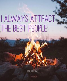I always attract the best people. Love relationship communication affirmation health lise refsnes quote