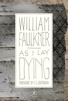 As I Lay Dying by William Faulkner | PenguinRandomHouse.com  Amazing book I had to share from Penguin Random House