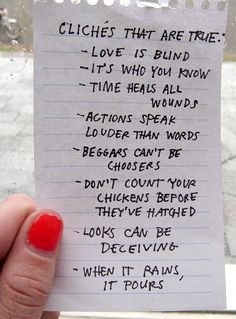 cliche's that are true....#lovelists